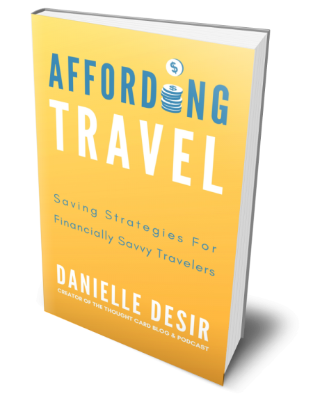 Affording Travel: Saving Strategies For Financially Savvy Travelers by author Danielle Desir