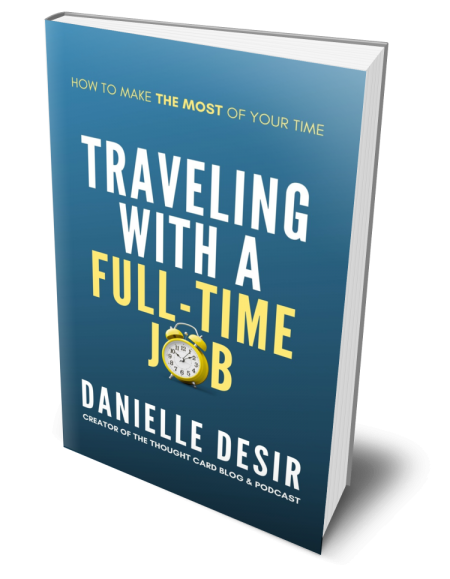 Traveling With A Full-Time Job book by Danielle Desir