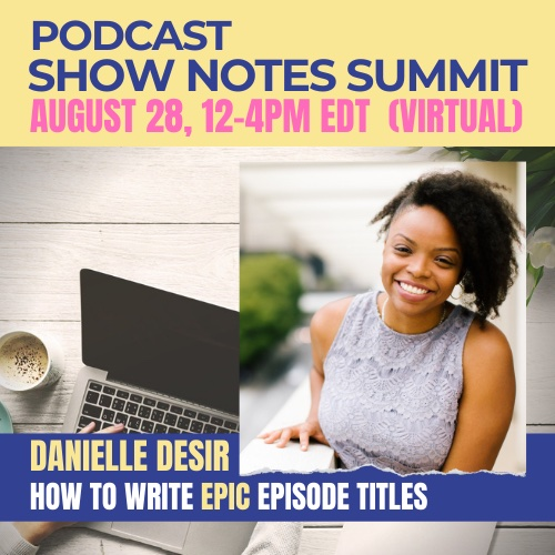 Podcast Show Notes Summit
